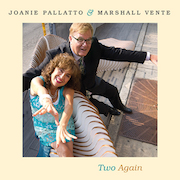 Joanie Pallatto & Marshall Vente Two Again