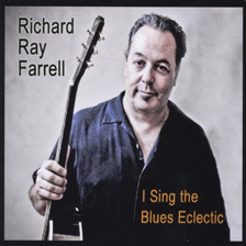 Richard Ray Farrell I Sing the Blues Eclectic