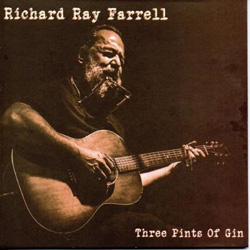 Richard Ray Farrell - Three Pints of Gin