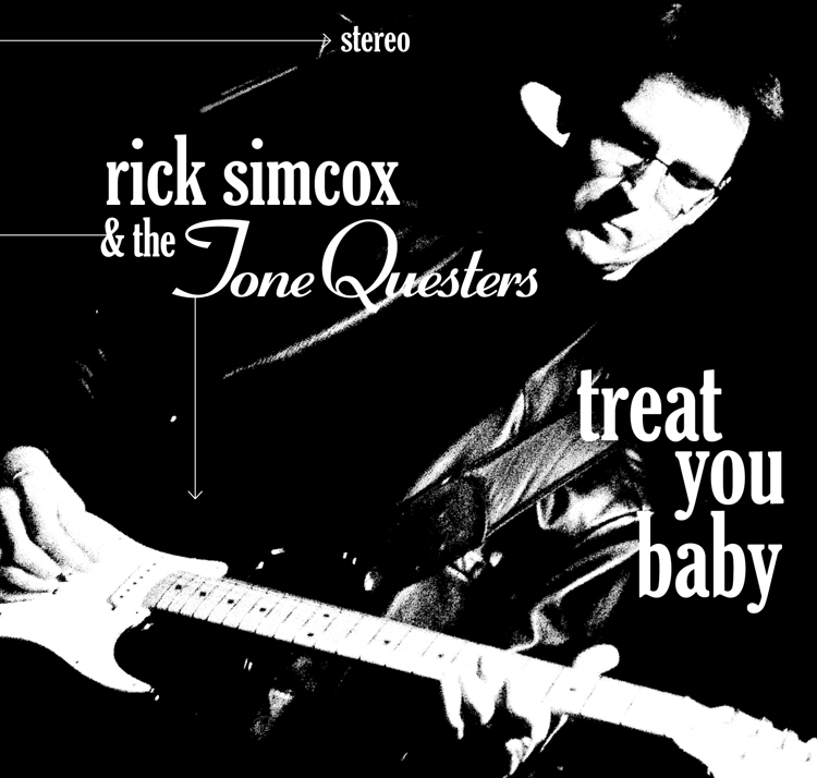 "Rick Simcox & the ToneQuesters ""Treat You Baby"""