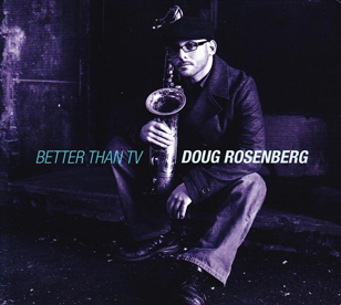 Doug Rosenberg Better Than TV