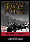 Occupation Has No Future