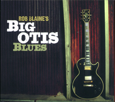 Rob Blaine's Big Otis Blues