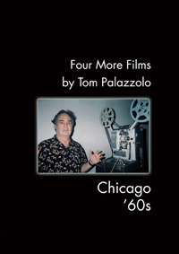 Four More Films by Tom Palazzolo Chicago '60s
