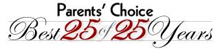 Parents Choice Best 25 of 25 Years